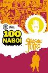100 naboi #05: Stracone jutro, część 1