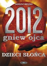 2012 Gniew Ojca: Dzieci Słońca - Tadeusz Meszko