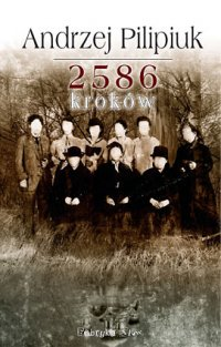 2586 kroków - Andrzej Pilipiuk