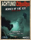 Achtung! Cthulhu - Heroes of the Sea: Call of Cthulhu Edition - recenzja