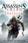 Assassin's Creed. Porzuceni - Oliver Bowden