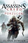 Assassin's Creed. Porzuceni - Oliver Bowden