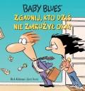 Baby-Blues-3-Zgadnij-kto-dzis-nie-zmruzy