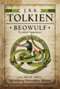 Beowulf. Przekład i komentarz oraz Sellic Spell