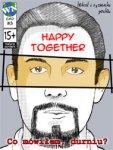 Co mówiłem, durniu? #3: Happy together