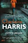 Czysta jak zła, Czyste sumienie, Czyste intencje, Czyste szaleństwo - Charlaine Harris