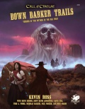 Down Darker Trails - nowy dodatek do Zewu Cthulhu