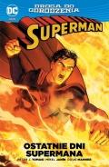 Droga do Odrodzenia. Superman. Ostatnie dni Supermana (wyd. zbiorcze)