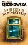 Eus deus kosmateus - Mirosława Sędzikowska
