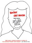 Kochać zbyt mocno, czyli o tym jak wygląda przemoc domowa