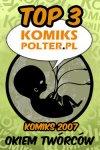 Komiks 2007: Top 3 okiem twórców