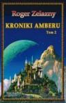 Kroniki Amberu. Tom 2 - Roger Zelazny