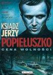 Ksiądz Jerzy Popiełuszko. Cena wolności