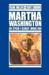 Martha Washington. Jej życie i czasy, wiek XXI