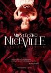 Można już zwiedzać Miasteczko Niceville