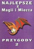 Najlepsze z Magii i Miecza - Przygody 2