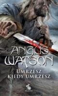Nowe fantasy Angusa Watsona