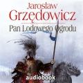 Pan Lodowego Ogrodu. Tom 2 (Audiobook)