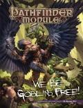 Pathfinder Module: We Be Goblins Free!
