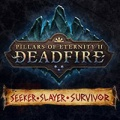 Pillars of Eternity II: Deadfire – Seeker, Slayer, Survivor