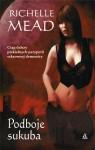 Podboje sukuba - Richelle Mead