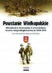 Powstanie Wielkopolskie. Mieszkańcy Swarzędza w zwycięskim zrywie niepodległościowym 1918-1919