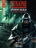 Straine (wyd. zbiorcze) #1: Dystrykt Galicja (okładka B)