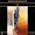 Ty - Paweł Jakubowski