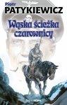 Wąska ścieżka czarownicy - Piotr Patykiewicz