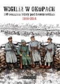 Wigilia w okopach. 100 rocznica bitwy pod Łowczówkiem 1914–2014