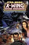 X-Wing. Rogue Squadron: Mandatory Retirement TPB