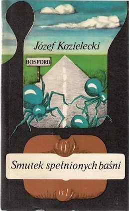 Znalezione obrazy dla zapytania Józef Kozielecki : Smutek spełnionych baśni