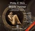 Blade Runner. Czy androidy marzą o elektrycznych owcach? (audiobook)