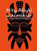 Kultury i postaci Afryki #01: Mity Afryki w komiksie. Program edukacji kulturalnej