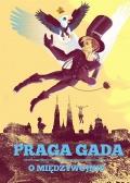 Praga Gada #3: O międzywojniu