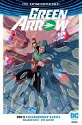 DC Odrodzenie. Green Arrow (wyd. zbiorcze) #3: Szmaragdowy banita