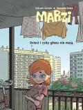 Marzi (wyd. zbiorcze) #1: Dzieci i ryby głosu nie mają