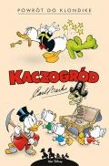 Kaczogród. Carl Barks. Powrót do Klondike i inne historie z lat 1952–1953