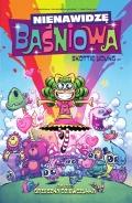Nienawidzę Baśniowa (wyd. zbiorcze) #3: Grzeczna dziewczynka